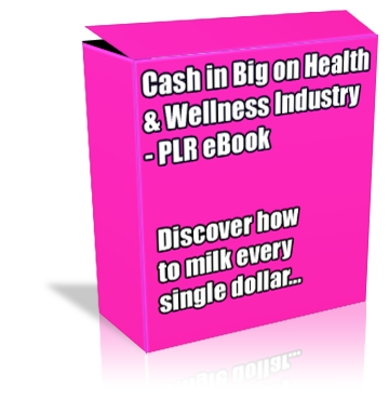 Product picture Buy PLR eBook - Cash in Big on Health & Wellness *Quality*