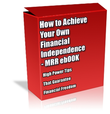 Product picture Buy MRR eBook - How to Achieve Your Own Financial Independence